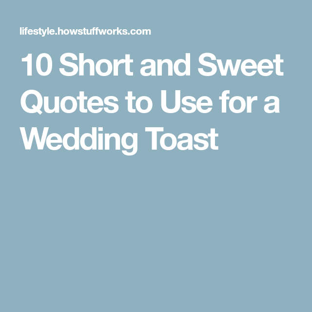 Wedding Toast Quotes: 10 Short And Sweet Quotes To Use For A Wedding Toast