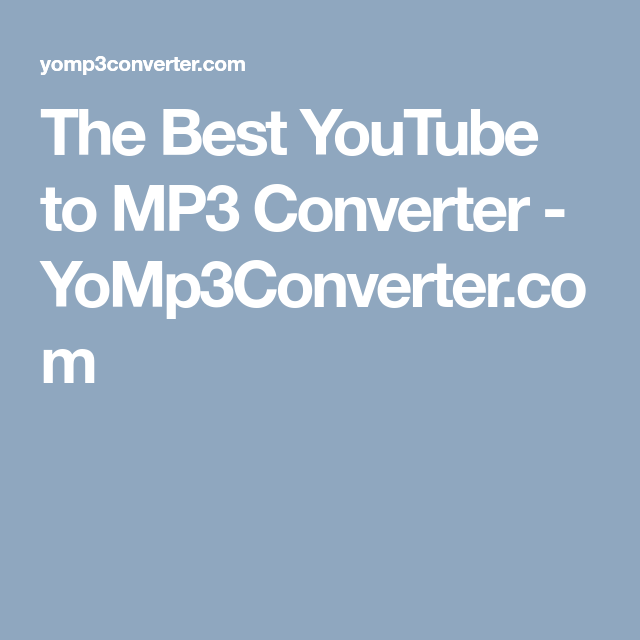 The Best YouTube to MP3 Converter - YoMp3Converter com | YouTube to