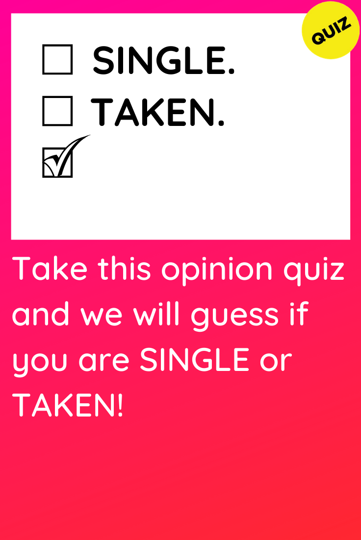 will i be single or taken quiz)