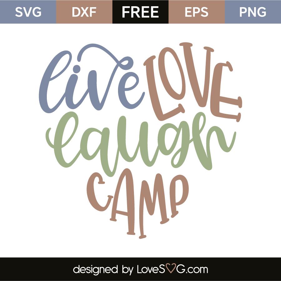 Download Live love laugh camp | Lovesvg.com in 2020 | Cricut, Free ...
