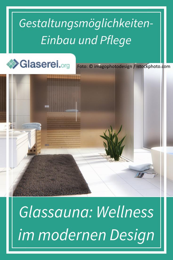 Wo Kann Die Glassauna Stehen Vor Und Nachteile Gestaltungsmoglichkeiten Bau Und Einbau Einer Glassauna Ausserdem Infos Zu Sauna Bader Ideen Wohninspiration