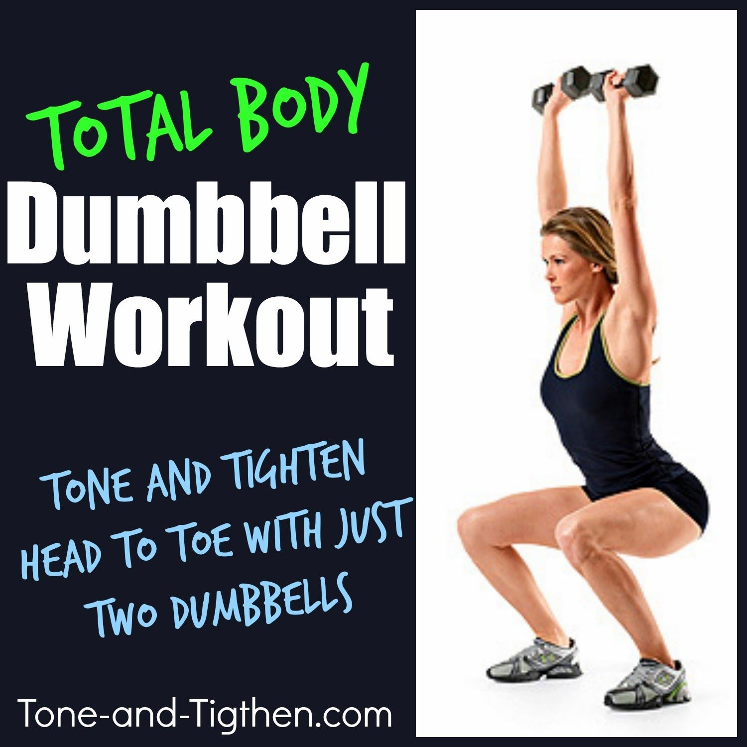 Total Body Dumbbell Workout from Tone-and-Tighten.com - all you need is one set of dumbbells