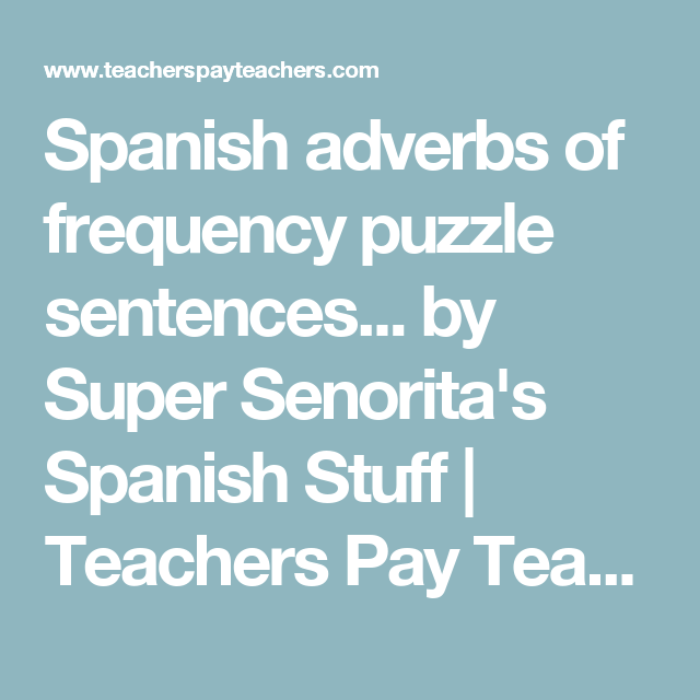 Spanish Adverbs Of Frequency Puzzle Sentences Hands On Activity