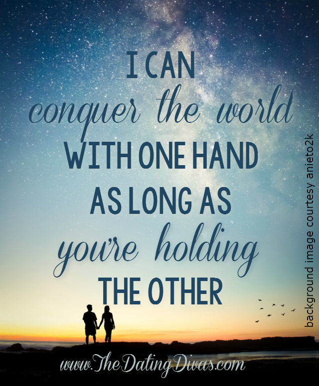 Hold My Hand And Together We Will Conquer The World Love Quotes