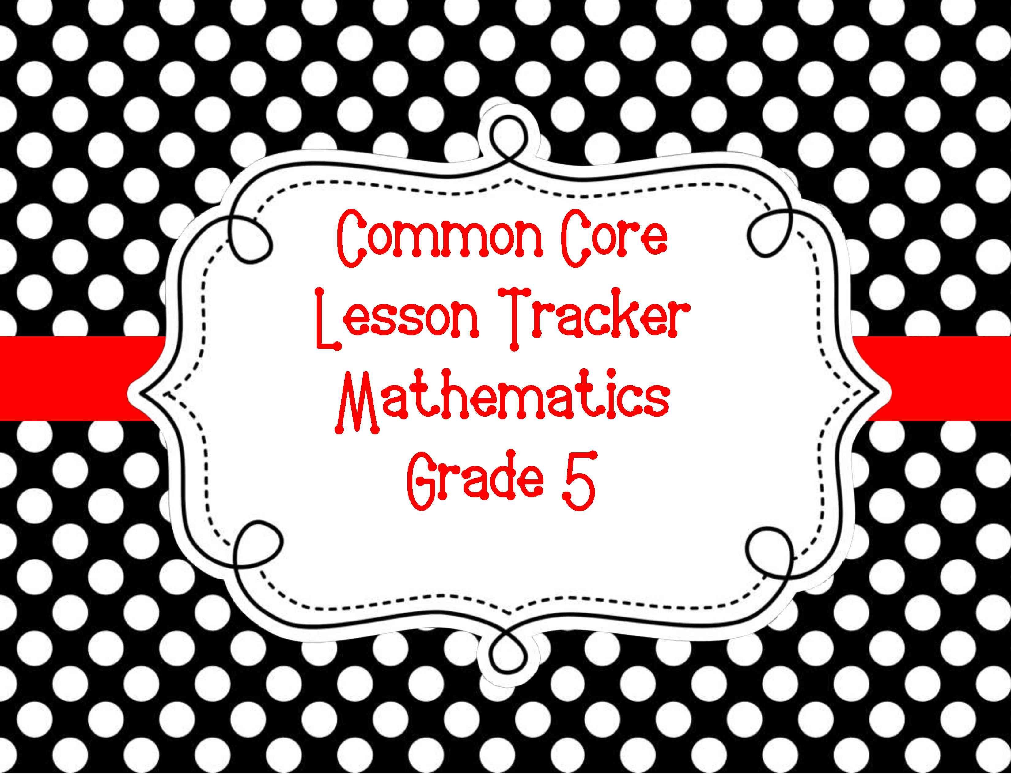 Common Core Lesson Tracker For Grades K 5 Common Core Lesson Plans Math Lesson Plans Lesson Plan Organization [ 2550 x 3300 Pixel ]