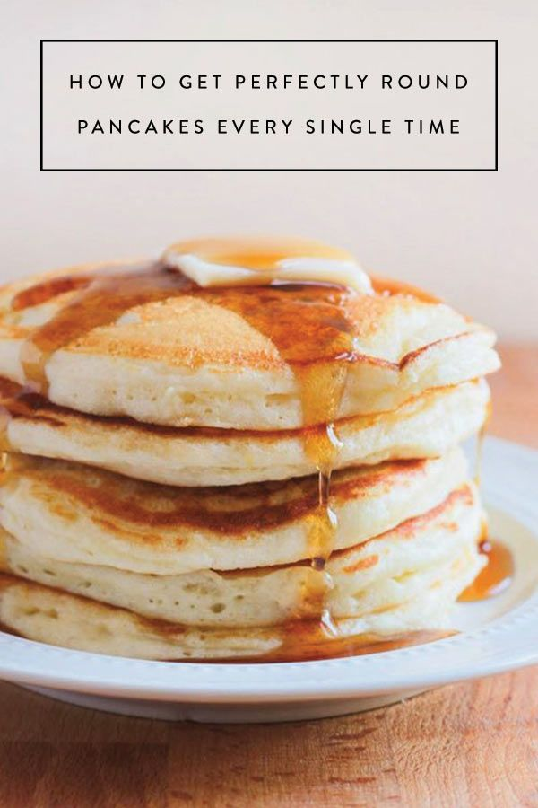 How To Get Perfectly Round Pancakes Every Single Time Perfect Pancake Recipe Food Perfect Pancakes