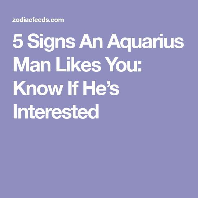 How to know if an aquarius man is interested