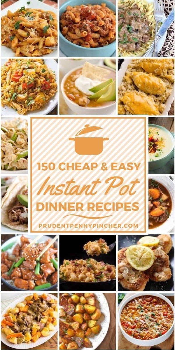 150 günstige und einfache Instant Pot Dinner Rezepte   – Instant Pot