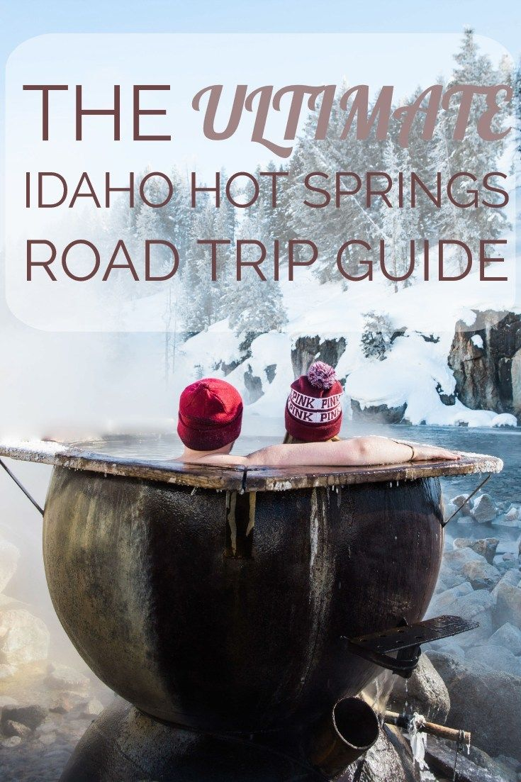 The ultimate idaho hot springs road trip guideday 2