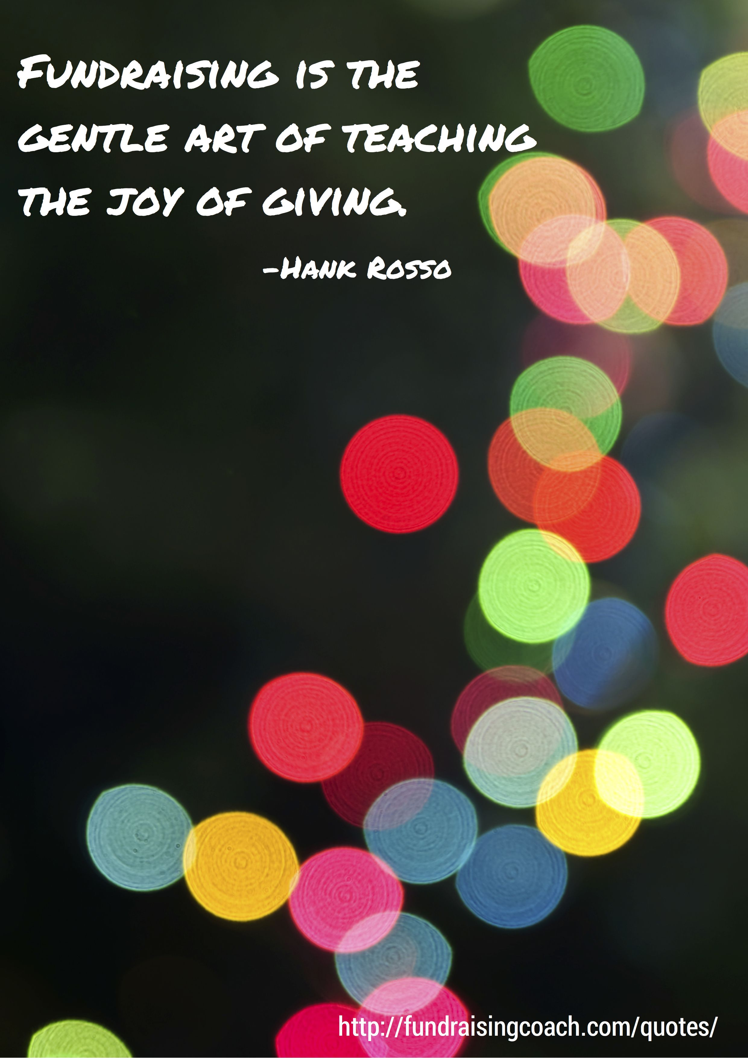 fundraising is the gentle art of teaching the joy of giving