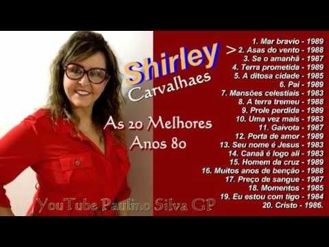 As 30 Melhores De Shirley Carvalhaes 2016 Youtube Shirley