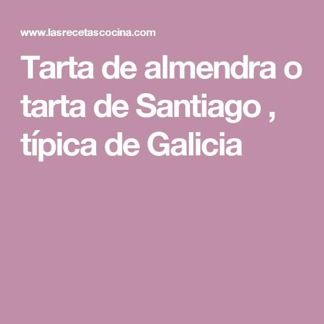 Tarta de almendra o tarta de Santiago , típica de Galicia