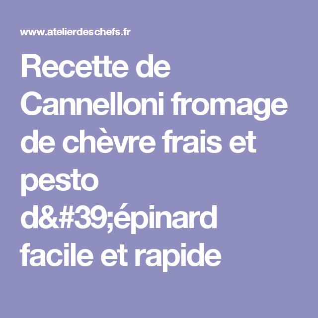 Recette de Cannelloni fromage de chèvre frais et pesto d'épinard facile et rapide