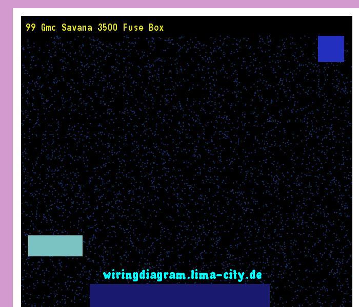99 Gmc Savana 3500 Fuse Box  Wiring Diagram 175623