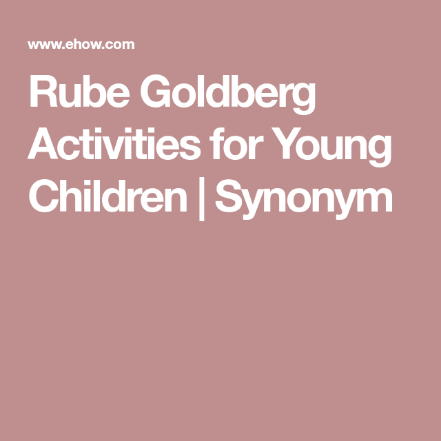 Rube Goldberg Activities for Young Children | Enrichment
