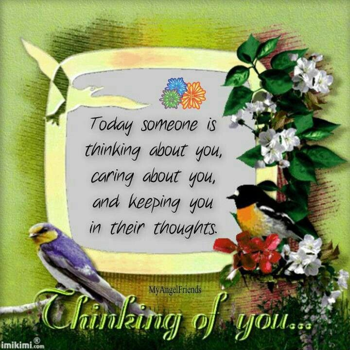 Today Someone Thinking, Caring About You | Days | Love my friends
