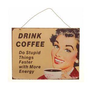 Vintage Drink Coffee Metal Wall Sign