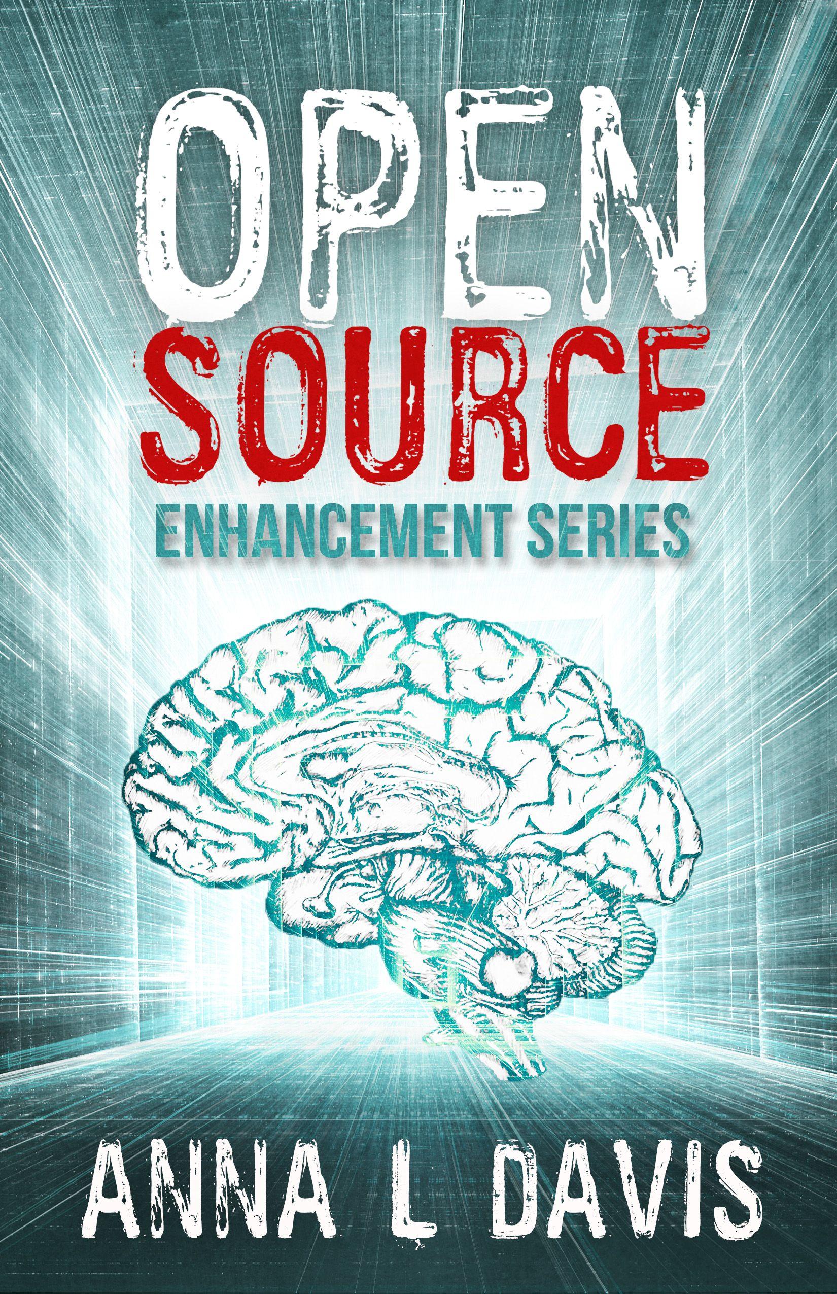 OPEN SOURCE by Anna L  Davis  Hackable brain implants  Mandatory