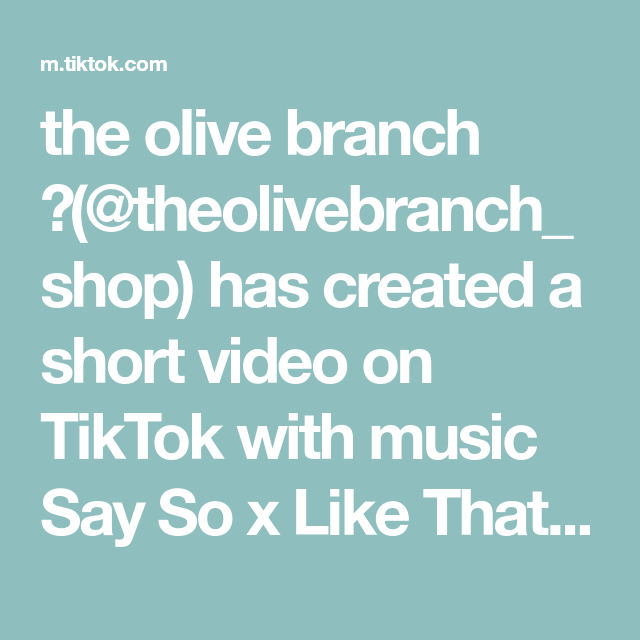 The Olive Branch Theolivebranch Shop Has Created A Short Video On Tiktok With Music Say So X Like That X Do It Aga Olive Branch May Birthday Birthday Cards