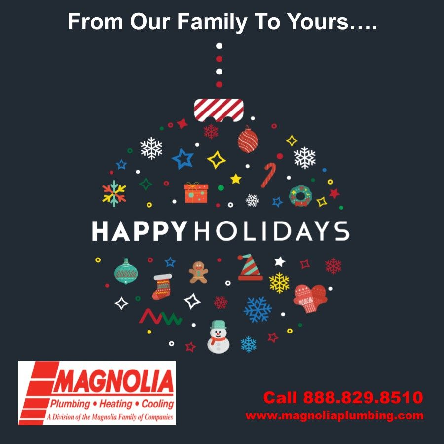 Happy Holidays From Magnolia Plumbing Heating Cooling Hvac