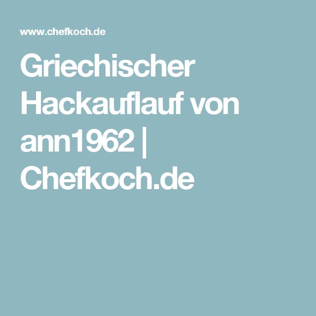 Griechischer Hackauflauf von ann1962 | Chefkoch.de