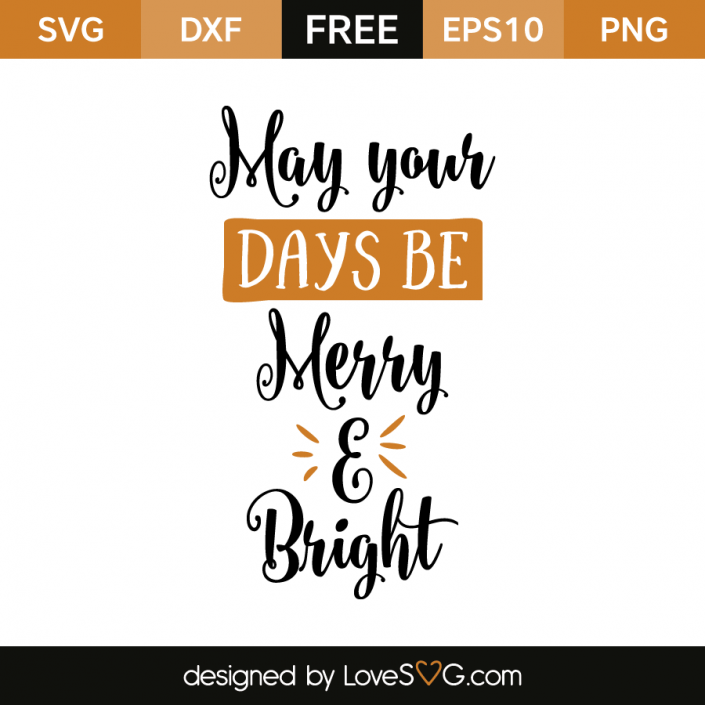 *** FREE SVG CUT FILE for Cricut, Silhouette and more *** May your days be Merry & Bright
