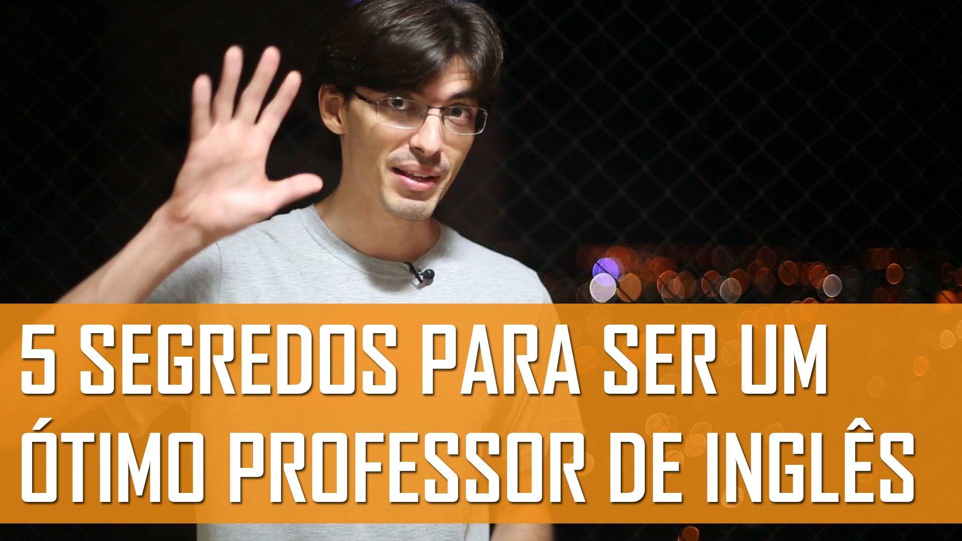 5 Segredos Para Ser Um Ótimo Professor de Inglês | Mairo Vergara