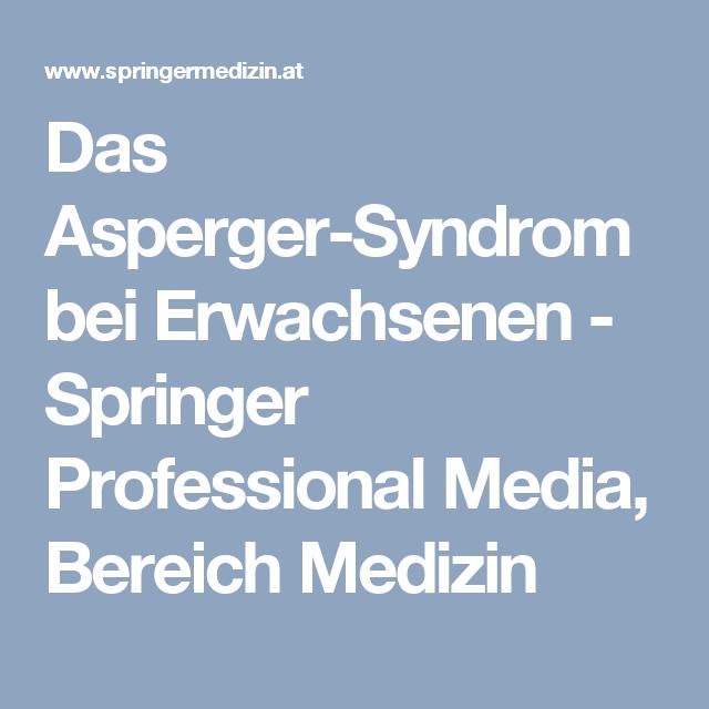 Das Asperger-Syndrom bei Erwachsenen - Springer Professional Media, Bereich Medizin
