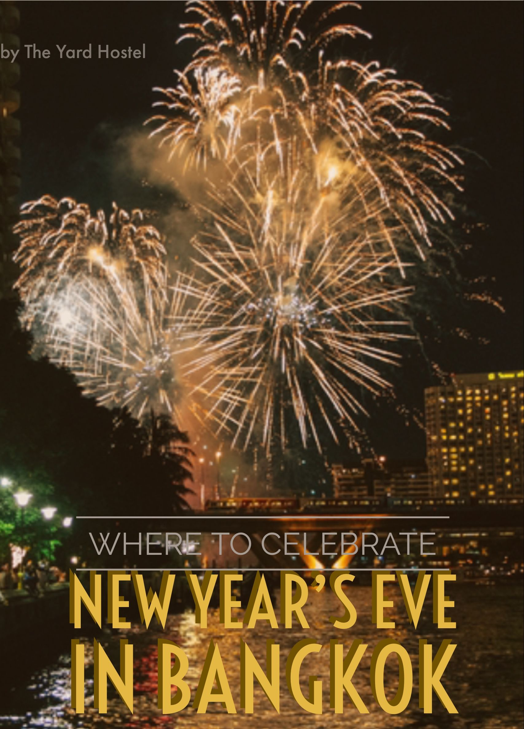 New Years Eve In Bangkok Where To Celebrate With Images New Year S Eve Around The World Thailand New Year New Years Eve