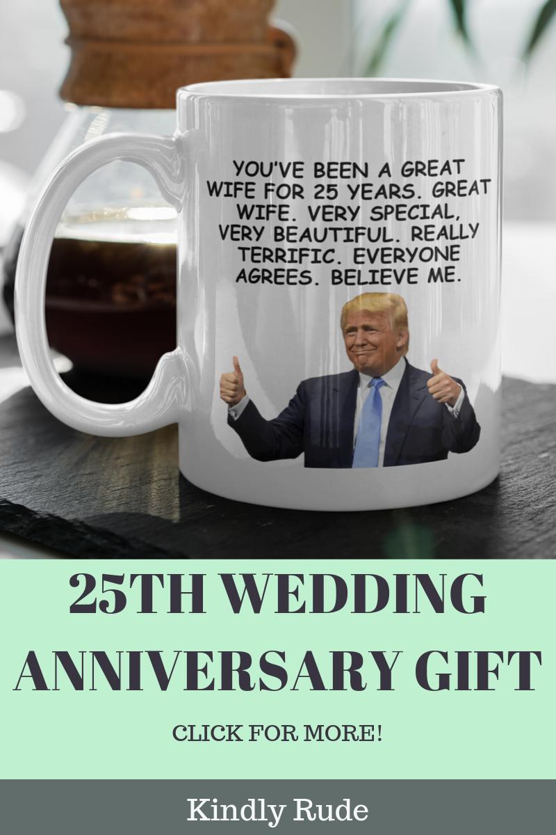 25th Anniversary Funny Trump Gift Coffee Mug For Wife