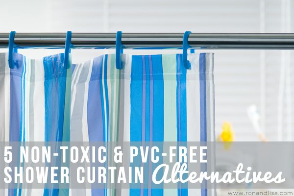 Shower To Shower Each Day But Keep Toxins Away 5 Non Toxic Pvc Free Shower Curtain Alternatives Www Ronandlisa C Curtain Alternatives Curtains Pvc Shower