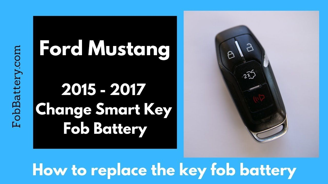 How To Replace The Two Batteries In This Key With The Internal Valet Key For The Ford Mustang 2015 2016 2017 Smart Key Fob Bu Ford Mustang Smart Key Mustang