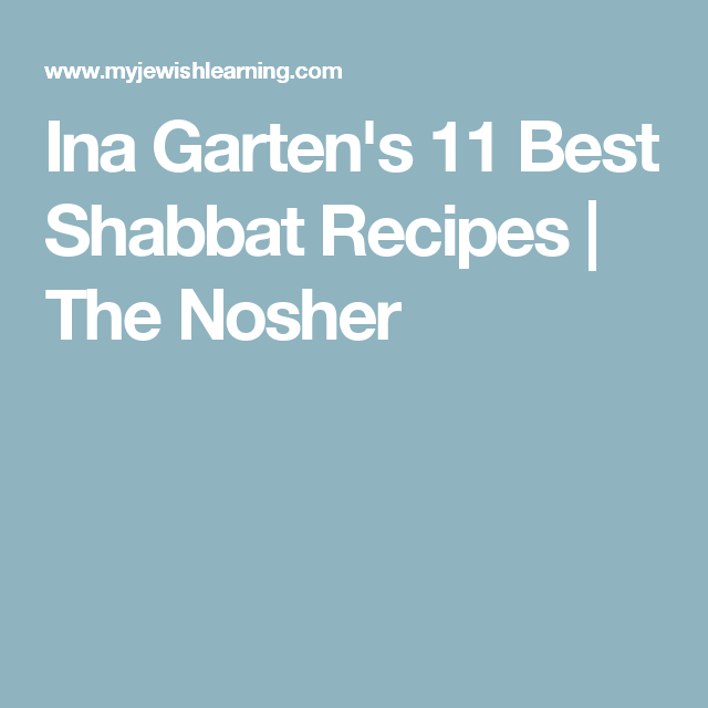 Ina Garten's 11 Best Shabbat Recipes