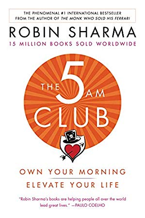 Pdf Download 5 Am Club The Own Your Morning Elevate Your Life By Robin Sharma Am Club Robin Sharma Life Changing Books