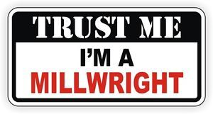 c67b8bc0ea60 Details about Trust Me Im A Millwright Hard Hat Sticker | Toolbox ...