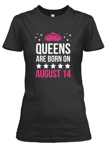 August 14 Birthday Shirt | Queens Are Born In August
