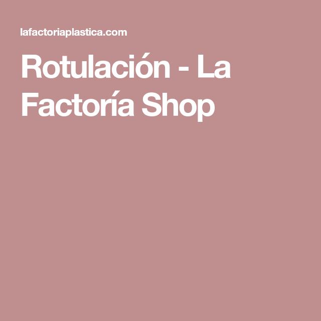 Rotulación - La Factoría Shop
