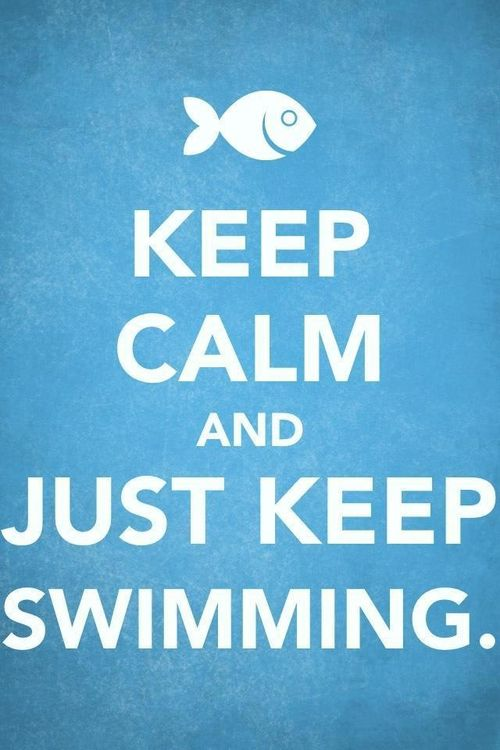 Just Keep Swimming Meaning Full Quotes Keep Calm Quotes Dory