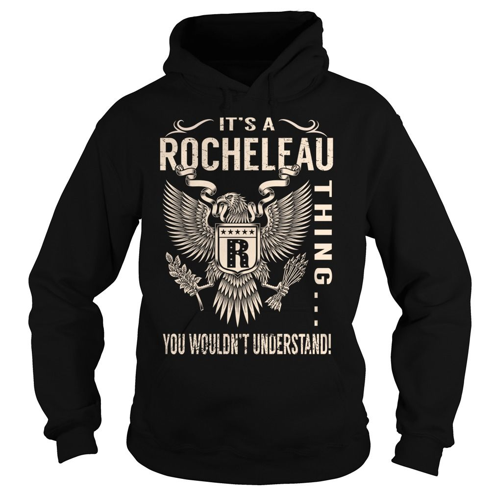Its a ROCHELEAU Thing You Wouldnt Understand - Last Name, Surname T-Shirt (Eagle)