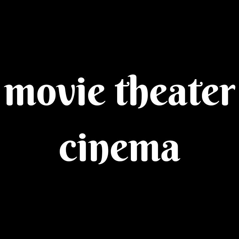 Synonyms Movie Theater Theatre Nouns Movietheater English Words Words Nouns