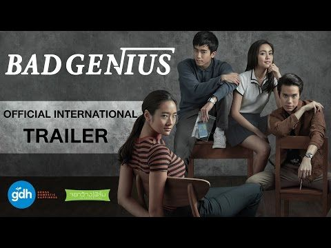 3 Bad Genius Official International Trailer 2017 Gdh Youtube Bad Genius New Movies To Watch Full Movies