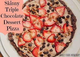 Whole Foods...New Body!: {Skinny Triple Chocolate Dessert Pizza}