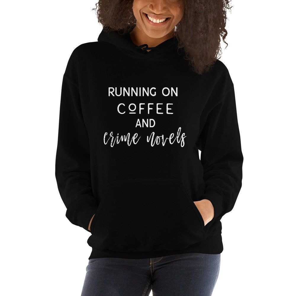 Running On Coffee and Crime Novels, Crime Fiction, True Crime Book Fan Gift Unisex Pullover Hoodie