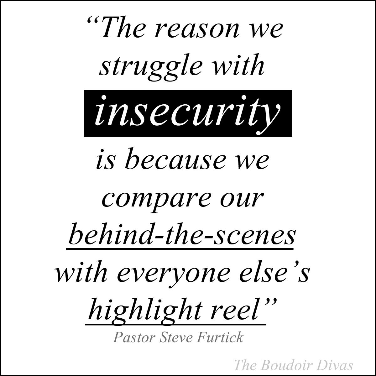Compare Quotes The Reason We Struggle With Insecurity Is Because We Compare Our