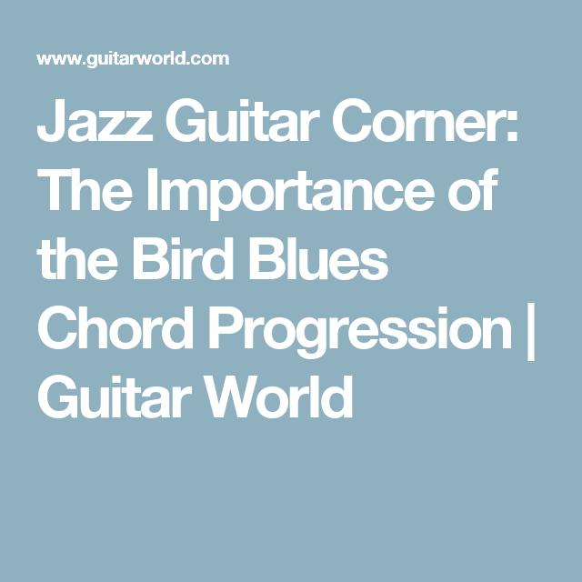 Jazz Guitar Corner The Importance Of The Bird Blues Chord