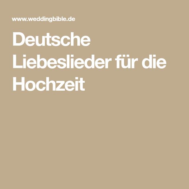 Deutsche Liebeslieder Fur Die Hochzeit Liebeslieder Liebeslieder Hochzeit Lieder Hochzeit
