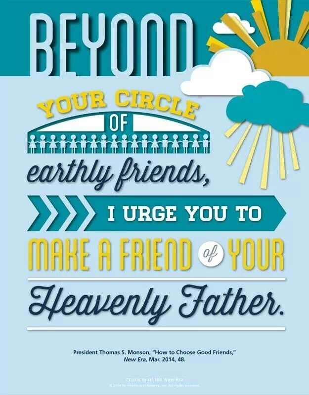 lds quotes on friendship | Make of friend of your Heavenly ...