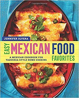 Easy mexican food favorites a mexican cookbook for taqueria style easy mexican food favorites a mexican cookbook for taqueria style forumfinder Images
