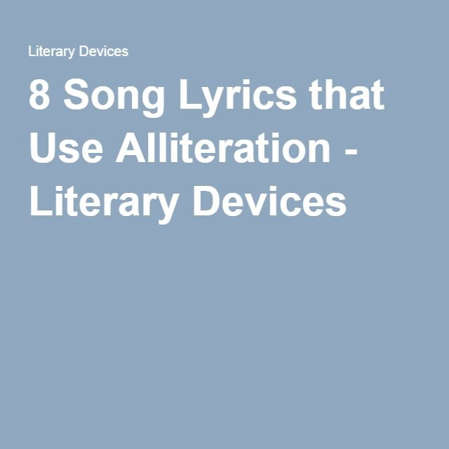 8 Song Lyrics That Use Alliteration Literary Devices 4th Grade