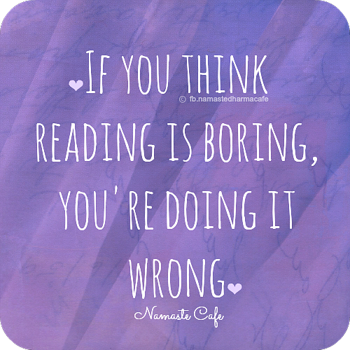 If you think reading is boring, you're doing it wrong. Namaste Cafe
